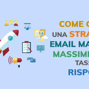 Come creare una strategia di email marketing e massimizzare i tassi di risposta