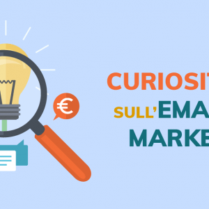 Curiosità sull'email marketing