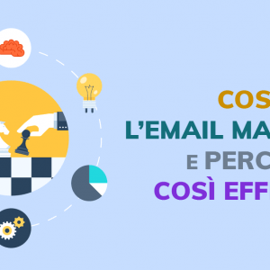 Cos'è l'email marketing e perché è così efficace?