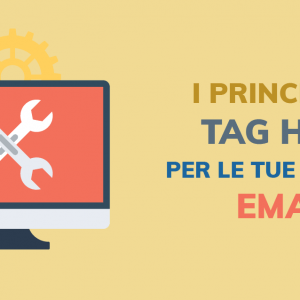 I principali tag html per le tue email