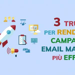 3 semplici trucchi per rendere una campagna di email marketing ancora più efficace