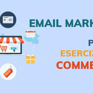 Email marketing per piccoli esercizi commerciali