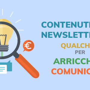 Contenuti newsletter: qualche idea per arricchire la comunicazione
