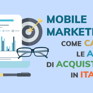 Mobile marketing, come cambiano le abitudini di acquisto in Italia