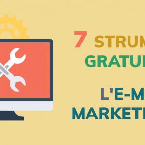 7 strumenti gratuiti per l'e-mail marketing