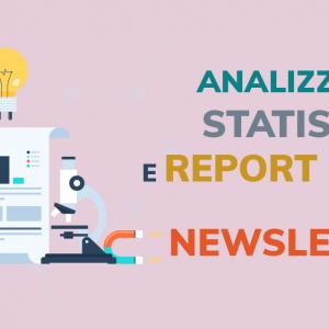 Analizzare statistiche e report delle newsletter