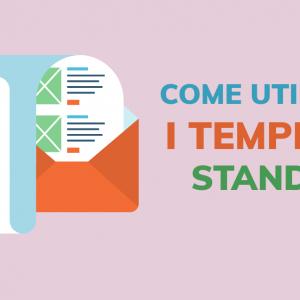 Come utilizzare i templates standard