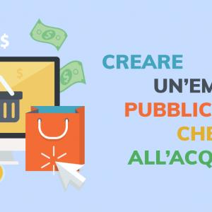Come creare un'email pubblicitaria che induca all'acquisto