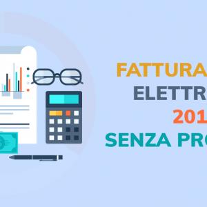 Fatturazione elettronica 2019 senza problemi!